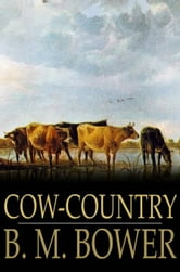 Cow-Country ebook by B. M. Bower