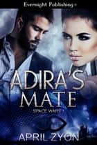 Adira's Mate ebook by April Zyon