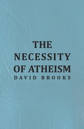 The Necessity of Atheism ebook by David Brooks,