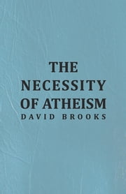 The Necessity of Atheism ebook by David Brooks
