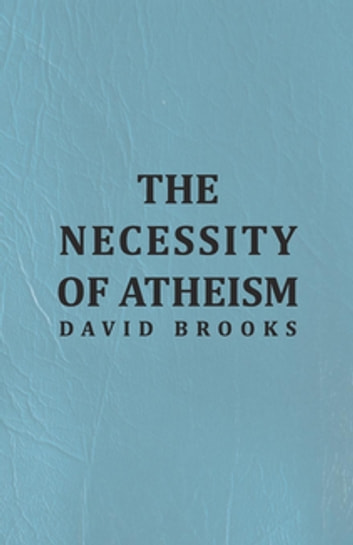 The Necessity of Atheism ekitaplar by David Brooks