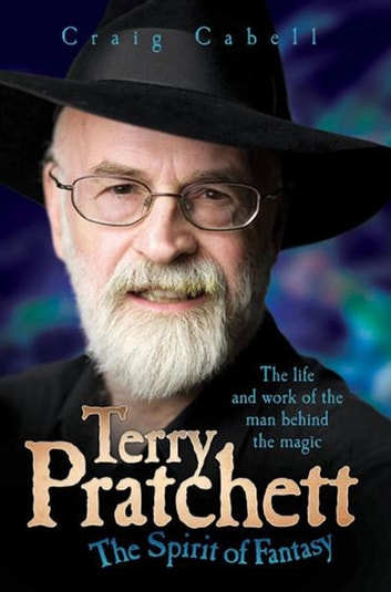 Terry Pratchett - The Spirit of Fantasy ebook by Craig Cabell