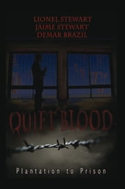 Quiet Blood ebook by Jamie Stewart, & Demar Brazil Lionel Stewart