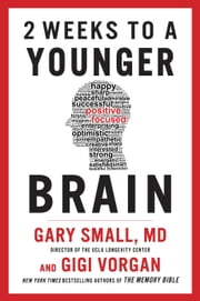 2 Weeks To A Younger Brain ebook by Gary Small,Gigi Vorgan