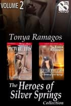 The Heroes of Silver Springs Collection, Volume 2 ebook by Tonya Ramagos