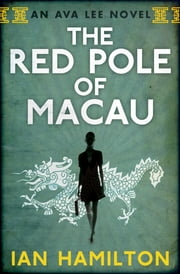 The Red Pole of Macau ebook by Ian Hamilton