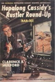 Hopalong Cassidy's Rustler Round-Up ebook by Clarence E. Mulford
