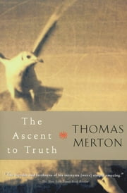 The Ascent to Truth ebook by Thomas Merton