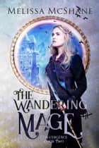 The Wandering Mage ebook by Melissa McShane
