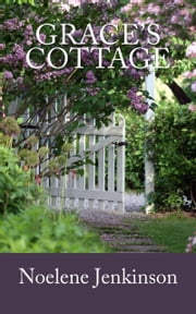 Grace's Cottage ebook by Noelene Jenkinson