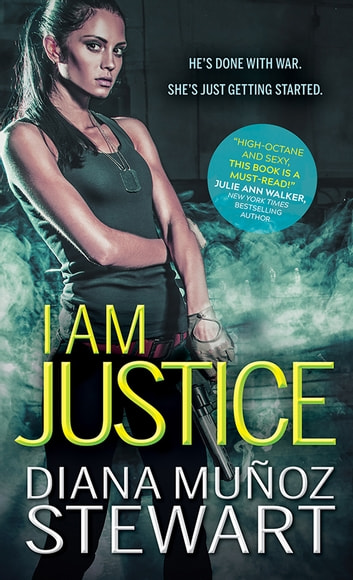 I Am Justice ebook by Diana Muñoz Stewart