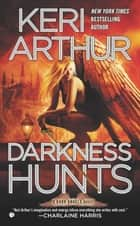 Darkness Hunts ebook by Keri Arthur