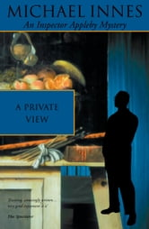 A Private View: One Man Show and Murder is an Art ebook by Michael Innes