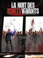 La nuit des morts-vivants Tome 2 ebook by Jean-Luc Istin, Elia Bonetti