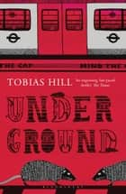 Underground ebook by Tobias Hill
