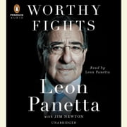Worthy Fights - A Memoir of Leadership in War and Peace Audiolibro by Leon Panetta, Jim Newton
