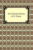 The Selected Stories of O. Henry