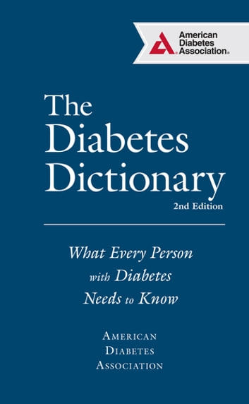 The Diabetes Dictionary - What Every Person with Diabetes Needs to Know ebook by American Diabetes Association ADA