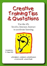 Creative Training Tips & Quotations ebook by Dato' R. Palan Ph.D., A.P.T.,FBILD(UK).,CSP(USA)