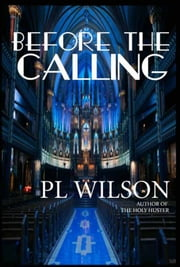 Before The Calling ebook by PL Wilson