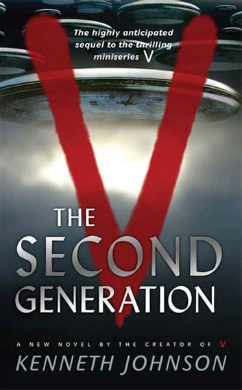 V: The Second Generation ebook by Kenneth Johnson