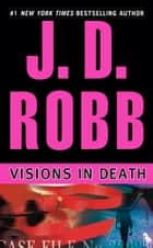 Visions in Death ebook door J. D. Robb