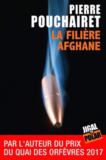 La filière afghane - Prix Interpol'Art 2015 ebook by Pierre Pouchairet