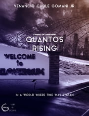 Quantos Rising - In a world where time was stolen ebook by Venancio Cadle Gomani Jr.