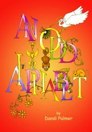 An Odd Alphabet ebook by Dandi Palmer