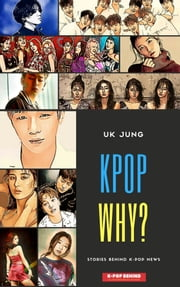 Kpop Why? ebook by UK Jung