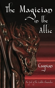 The Magician in the Attic ebook by Caspian