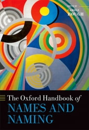 The Oxford Handbook of Names and Naming ebook by