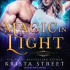 Magic in Light audiobook by Krista Street