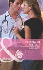Healing Dr Fortune (Mills & Boon Cherish) (The Fortunes of Texas: Lost...and Found, Book 2) ebook by Judy Duarte