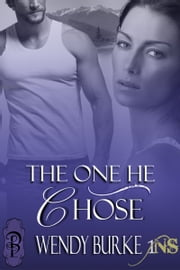 The One He Chose ebook by Wendy Burke