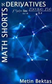 Math Shorts - Derivatives ebook by Metin Bektas