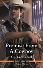 Promise From A Cowboy ebook by C.j. Carmichael