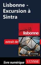 Lisbonne - Excursion à Sintra ebook by Marc Rigole