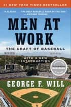 Men at Work - The Craft of Baseball 電子書 by George F. Will