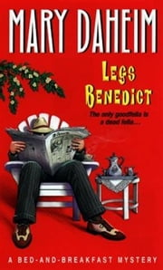 Legs Benedict: A Bed-and-breakfast Mystery - A Bed-and-breakfast Mystery ebook by Mary Daheim