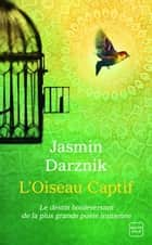 L'Oiseau Captif ebook by