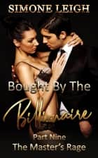 The Master's Rage - Bought by the Billionaire, #9 ebook by