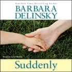 Suddenly audiobook by Barbara Delinsky