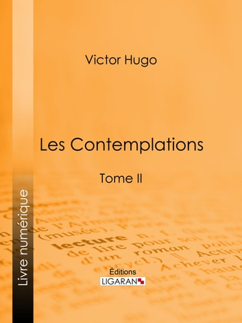 Les Contemplations - Tome II ebook by Victor Hugo,Ligaran