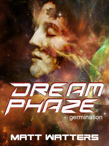Dream Phaze - Germination ebook by Matt Watters