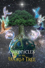 Chronicles of the World Tree ebook by Patricia Anne Dye