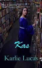 Kas ebook by Karlie Lucas