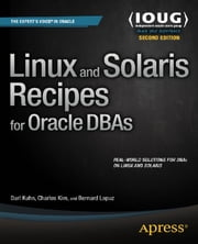 Linux and Solaris Recipes for Oracle DBAs ebook by Darl Kuhn,Bernard Lopuz,Charles Kim