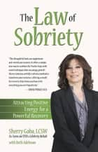 The Law of Sobriety ebook by Sherry Gaba,Beth Adelman