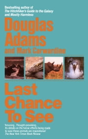Last Chance to See ebook by Douglas Adams,Mark Carwardine